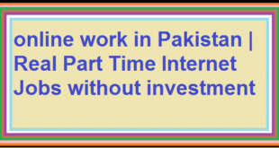 online work in Pakistan | Real Part Time Internet Jobs without investment