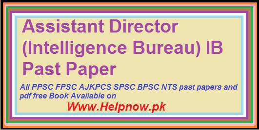 Assistant Director (Intelligence Bureau) IB Past Paper