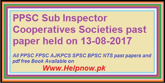 ppsc Sub Inspector Cooperatives Societies past paper held on 13-08-2017