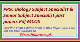 PPSC Biology Subject Specialist & Senior Subject Specialist past papers