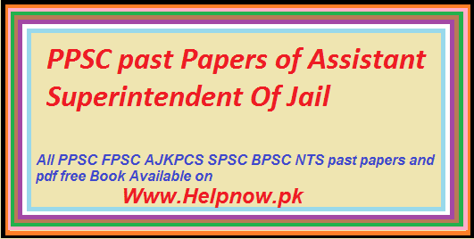 PPSC past Papers of Assistant Superintendent Of Jail